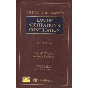 Lexisnexis's Law of Arbitration and Conciliation by Justice R S Bachawat, Anirudh Wadhwa & Anirudh Krishnan (Set of 2 HB Volumes)