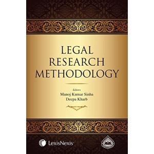 LexisNexis Legal Research Methodology  for BSl & LLM by Manoj Kumar Sinha & Deepa Kharb