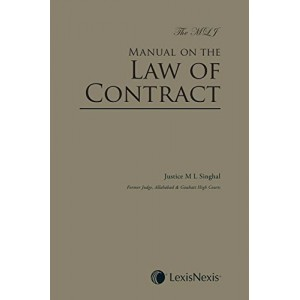 Lexisnexis's The MLJ : Manual on the Law of Contract [HB] by Justice M. L. Singhal