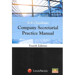 Lexisnexis's Company Secretarial Practice Manual [HB] by K. R. Chandratre
