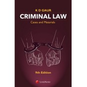 LexisNexis's Criminal Law - Cases & Materials (Indian Penal Code - IPC) by K D Gaur