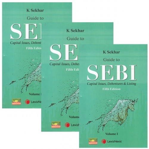 LexisNexis Guide to SEBI Capital Issues, Debentures & Listing by K. Sekhar [3 HB Vols]