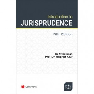 Lexisnexis's Introduction to Jurisprudence by Dr Avtar Singh, Prof. (Dr) Harpreet Kaur
