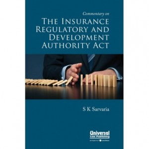 LexisNexis's Commentary on The Insurance Regulatory and Development Authority Act by S. K. Sarvaria