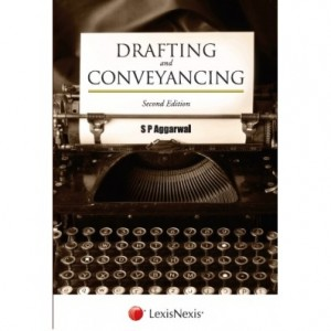 LexisNexis's Drafting and Conveyancing by S. P. Aggarwal
