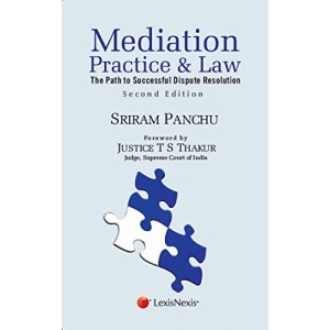 LexisNexis's Mediation Practice and Law (The path to Successful Dispute Resolution) by Sriram Panchu