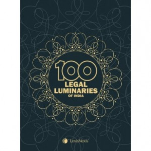 LexisNexis's 100 Legal Luminaries of India