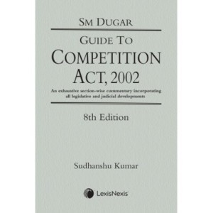 Lexisnexis's Guide to Competition Act, 2002 [HB] by S. M. Dugar, Sudhanshu Kumar