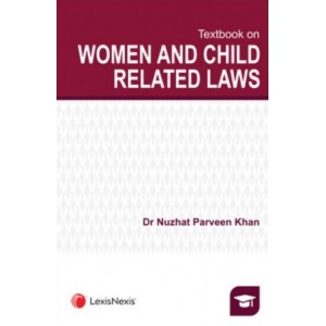 LexisNexis's Textbook on Women & Child Related Laws by Dr. Nuzhat Parveen Khan