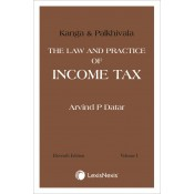 Lexisnexis Kanga & Palkhivala's Law and Practice of Income Tax [2 Vols.] by Arvind P Datar