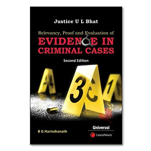 LexisNexis's Relevancy Proof and Evaluation of Evidence in Criminal Cases By Justice U L Bhat & B G Harindranath [Edn. 2020]