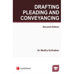 LexisNexis's Drafting, Pleading and Conveyancing [DPC] by Medha Kolhatkar [Edn. 2020]