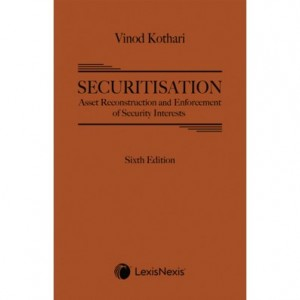 LexisNexis's Securitisation Asset Reconstruction & Enforcement of Security Interests [HB] by Vinod Kothari