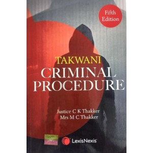 LexisNexis Criminal Procedure (Cr.P.C) by C. K. Thakker 'Takwani' & MC Thakker