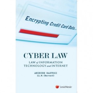 LexisNexis's Cyber Law - Law of Information Technology and Internet by Anirudh Rastogi
