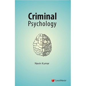 LexisNexis's Criminal Psychology by Navin Kumar