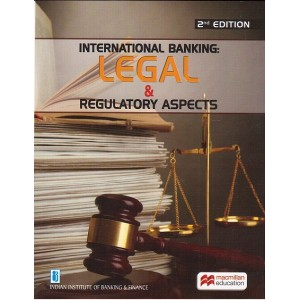 MacMillan's International Banking Legal & Regulatory Aspects for Diploma in International Banking and Finance by IIBF