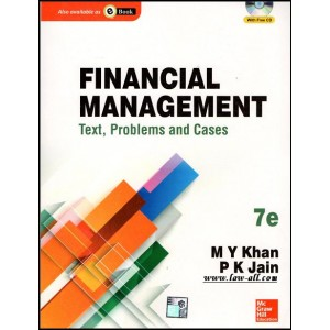 McGrawHill Education's Financial Management - Text, Problems and Cases Compiled by M. Y. Khan and P. K. Jain