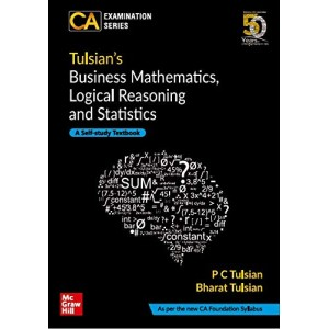McGrawHill Education's Business Mathematics, Logical Reasoning and Statistics for CA Foundation November 2019 Exam by P. C. Tulsian & Bharat Tulsian