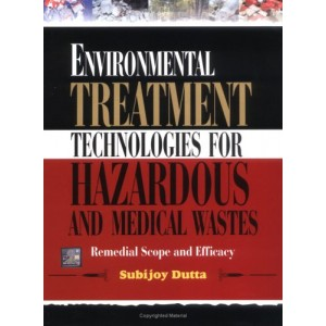 McGrawHill Education's Environmental Treatment Technologies for Hazardous and Medical Wastes: Remedial Scope and Efficacy by Subijoy Dutta