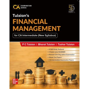 Mcgrawhill Education's Financial Management for CA Intermediate May 2020 Exam [New Syllabus] by PC Tulsian, Bharat Tulsian & Tushar Tulsian