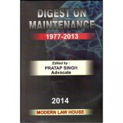 Modern Law House's Digest on Maintenance (1977 - 2013) Edited by Adv. Pratap Singh