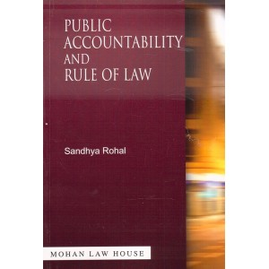 Mohan Law House's Public Accountability and Rule of Law by Sandhya Rohal