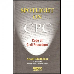 Mukund Prakashan's Spotlight on CPC ( Code Of Civil Procedure) [English] By Anant Medheka
