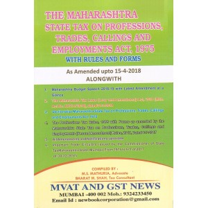 MVAT & GST News Maharashtra State Tax on Professions, Trades, Calings & Employments Act, 1975 with Rules and Forms by Adv. M. S. Mathuria