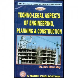 Nabhi's Techno-Legal Aspects of Engineering, Planning & Construction by Er. S.C.Basu Roy