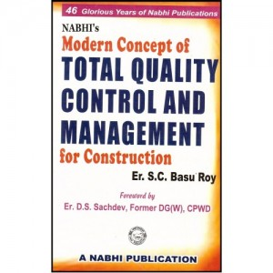 Nabhi's Modern Concept Of Total Quality Control & Management For Construction by S. C. Basu Roy