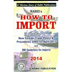 How to Import as per New Foreign Trade Policy & Procedures 2009-14 and RBI Guidelines by Nabhi Publication