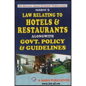 Nabhi's Law Relating to Hotels and Restaurants alongwith Government Policy and Guidelines