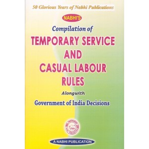 Nabhi's Compilation of Temporary Service and Casual Labour Rules alongwith Government of India Decisions