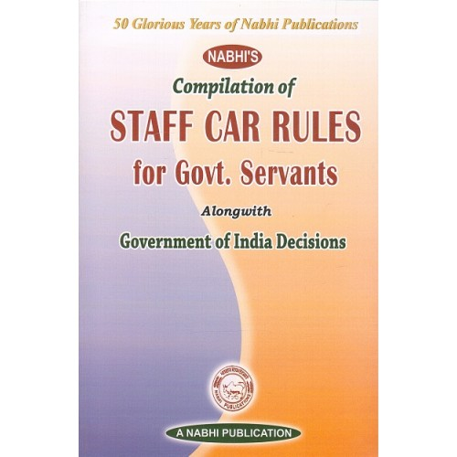 Nabhi's Compilation of Staff Car Rules for Govt. Servants alongwith Government of India Decisions