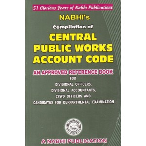 Nabhi's Compilation Of Central Public Works Account Code - An Approved Reference Book