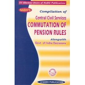 Nabhi's Compilation of Central Civil Services Commutation of Pension Rules alongwith Govt. of India Decisions