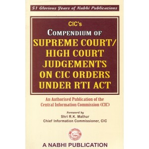 Nabhi's Compendium of Supreme Court / High Court Judgements on CIC Orders Under RTI Act