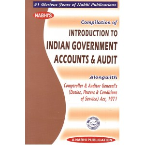 Nabhi's Compilation of Introduction to Indian Government Accounts & Audit Alongwith Comptroller & Auditor General's (Duties Powers and Conditions of Service) Act, 1971