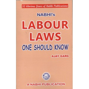 Nabhi's Labour Laws One Should Know by Ajay Kumar Garg