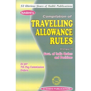 Nabhi Publication's Compilation of Travelling Allowance [TA] Rules alongwith Govt. India Orders & Decisions