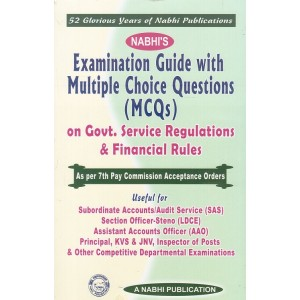 Nabhi's Examination Guide With Multiple Choice Questions (MCQs) on Govt. Service Regulations & Financial Rules (for SAS, LDCE, AAO & other Dept. Exams)