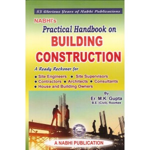 Nabhi's Practical Handbook on Building Construction by Er. M. K. Gupta