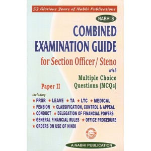 Nabhi's Combined Examination Guide for Section Officer / Steno with Multiple Choice Questions (MCQs) Paper II