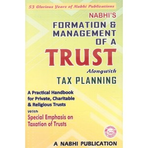 Nabhi's Formation & Management of a Trust Alongwith Tax Planning With Special Emphasis On Taxation of Trusts