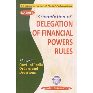 Nabhi's Compilation of Delegation of Financial Powers Rules