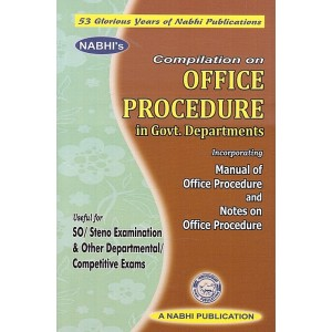 Nabhi's Compilation of Office Procedure in Govt. Departments useful for SO/Steno Examination & Other Departmental/Competitive Exams
