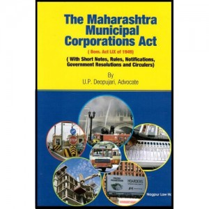 Adv. U. P. Deopujari's Maharashtra Municipal Corporations Act [HB] by Nagpur Law House