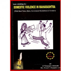 Adv. U.P. Deopujari's Law Relating to Domestic Violence in Maharashtra by Nagpur Law House