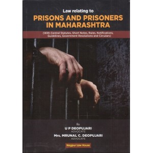 Nagpur Law House's Law Relating to Prisons and Prisoners in Maharashtra [HB] by U. P. Deopujari & Mrs. Mrunal C. Deopujari